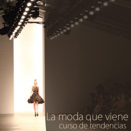Curso de análisis y seguimiento de las propuestas de moda presentadas en las pasarelas internacionales.