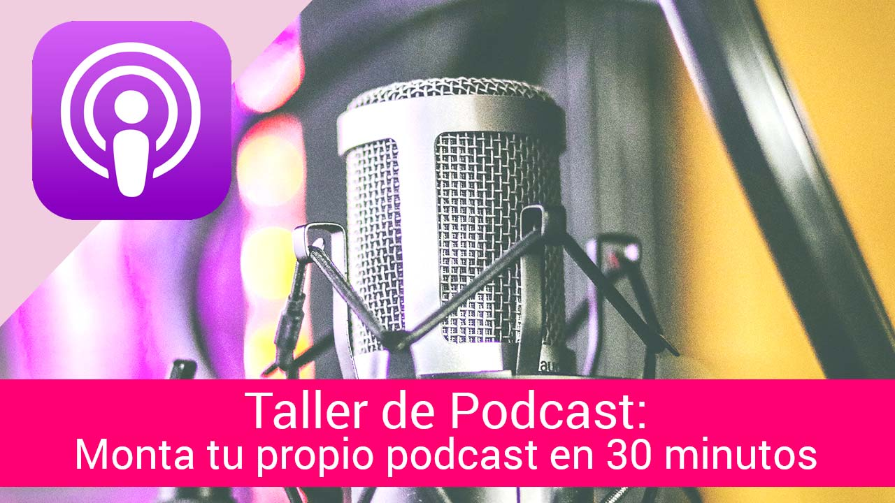 Taller de Podcast: Cómo crear tu propio podcast en WordPress en 30 minutos