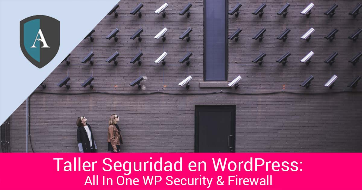 taller de seguridad en WordPress con el plugin All In One WP Securtiy and Firewall